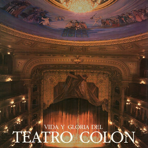 VIDA Y GLORIA DEL TEATRO COLON