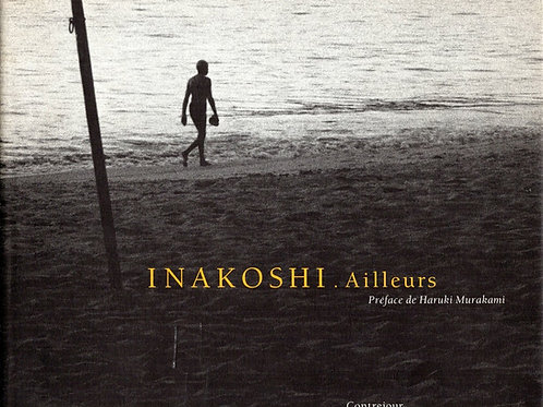 INAKOSHI. AILLEURS