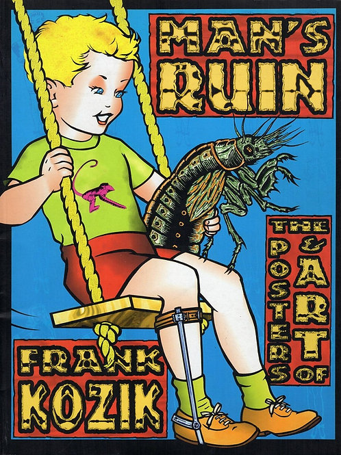 MAN'S RUIN. THE POSTERS AND ART OF FRANK KOZIK