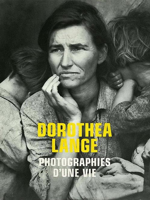 DOROTHEA LANGE: PHOTOGRAPHIES D'UNE VIE