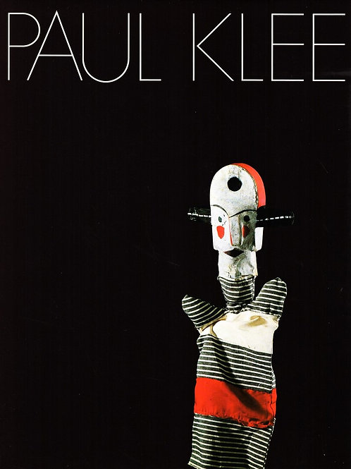PAUL KLEE. MARIONNETTES, SCULPTURES, RELIEFS, MASQUES, THEATRE