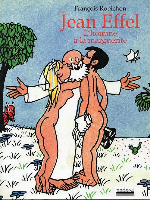 JEAN EFFEL. L'HOMME A LA MARGUERITE