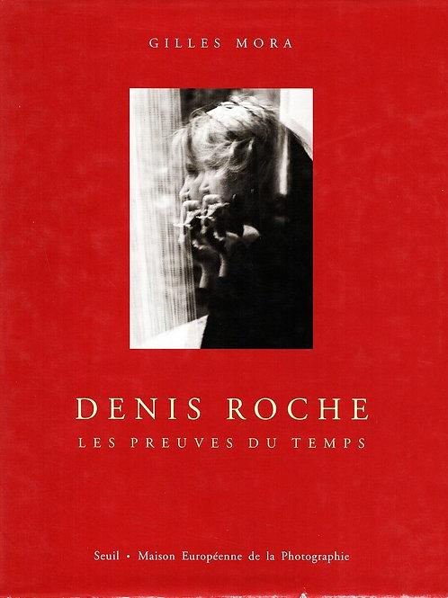DENIS ROCHE. LES PREUVES DU TEMPS