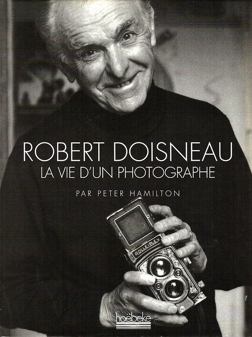 ROBERT DOISNEAU. LA VIE D'UN PHOTOGRAPHE