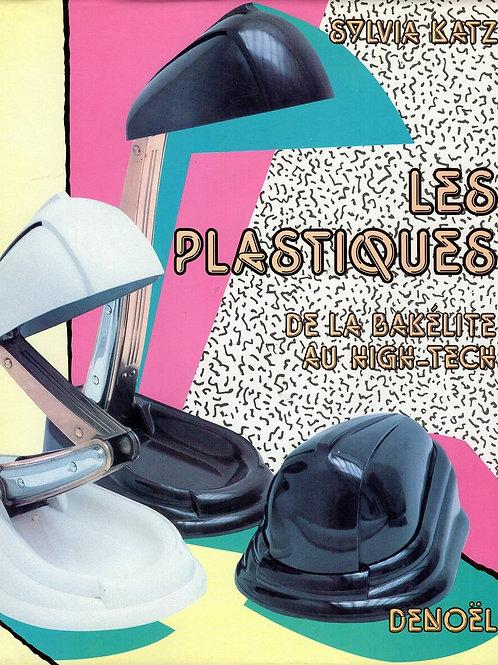 LES PLASTIQUES. DE LA BAKELITE AU HIGH-TECH