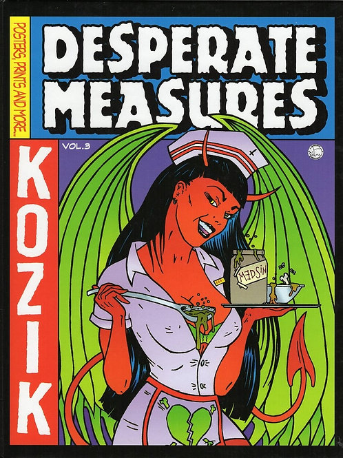DESPERATE MEASURES: POSTERS, PRINTS, AND MORE BY FRANK KOZIK