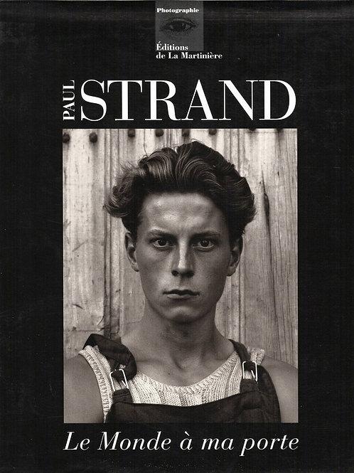 PAUL STRAND. LE MONDE A MA PORTE