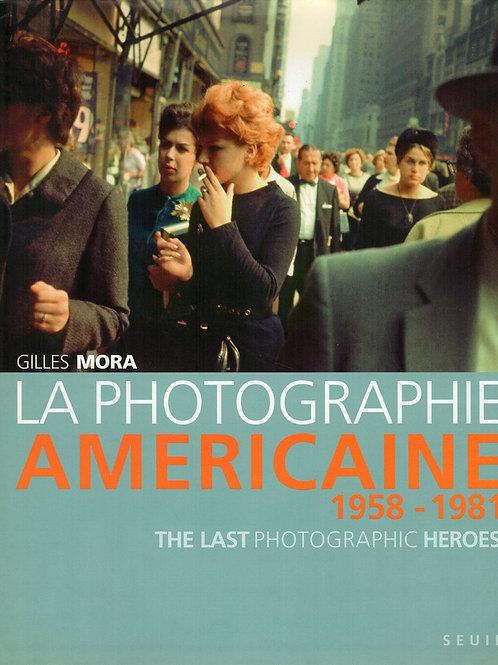 LA PHOTOGRAPHIE AMERICAINE DE 1958 A 1981