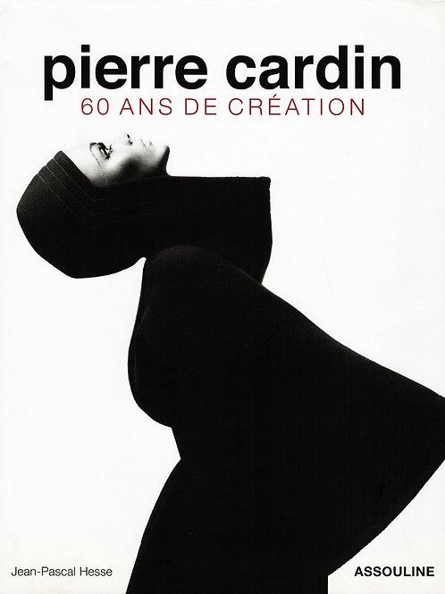 PIERRE CARDIN. 60 ANS DE CREATION