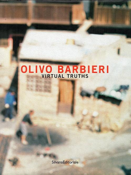 OLIVO BARBIERI, VIRTUAL TRUTHS