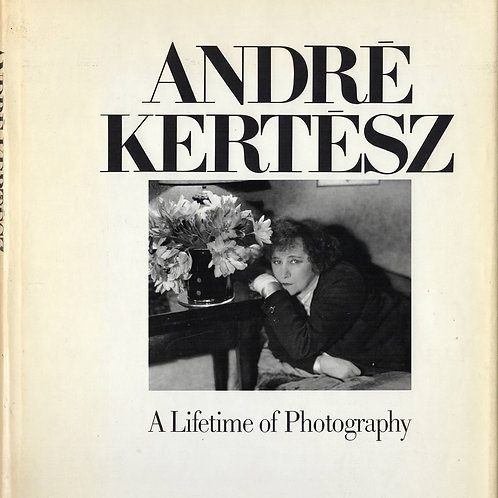 ANDRE KERTESZ. A LIFETIME OF PHOTOGRAPHY