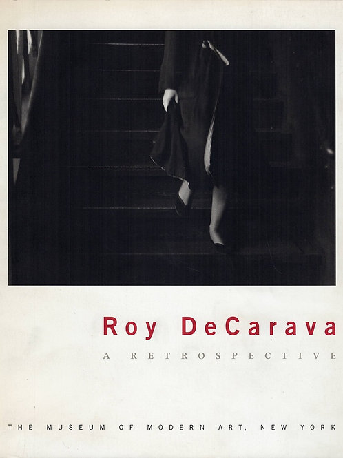ROY DECARAVA : A RETROSPECTIVE