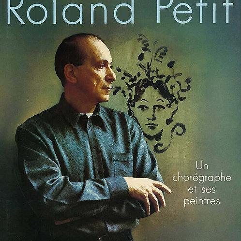 R. PETIT. UN CHOREGRAPHE & SES PEINTRES