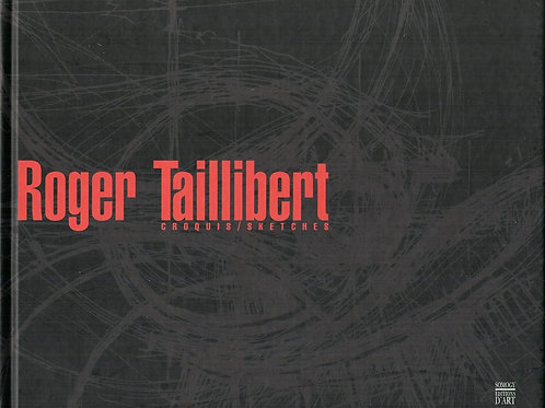 ROGER TAILLIBERT. CROQUIS / SKETCHES