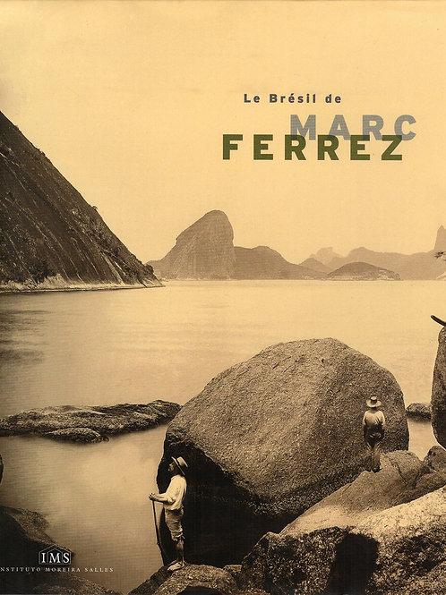 LE BRÉSIL DE MARC FERREZ