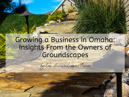 Growing a Business in Omaha: Insights from the Owners of Groundscapes
