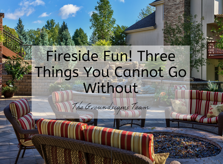 Fireside Fun! Three Things You Cannot Go Without