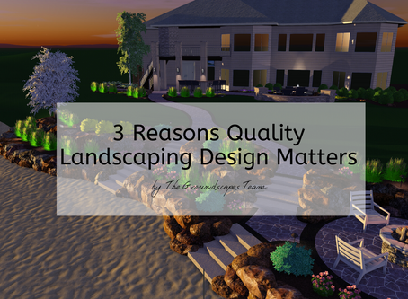 3 Reasons Quality Landscaping Design Matters