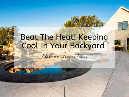 Beat The Heat! Keeping Cool In Your Backyard