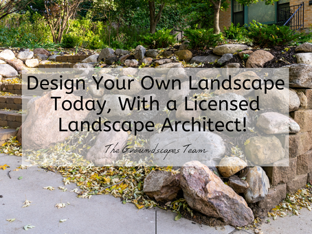 Design Your Own Landscape Today, With a Licensed Landscape Architect!