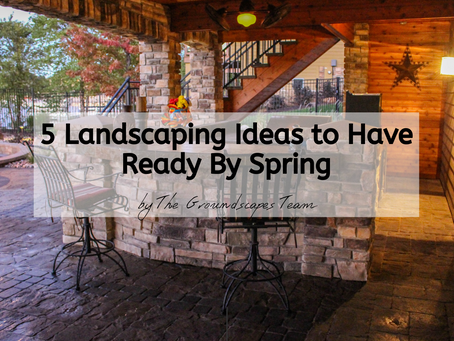 5 Landscaping Ideas To Have Ready By Spring