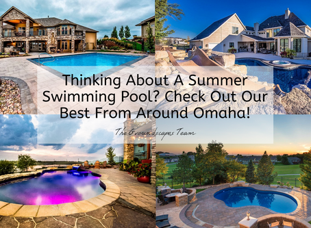 Thinking About A Summer Swimming Pool? Check Out Our Best From Around Omaha!