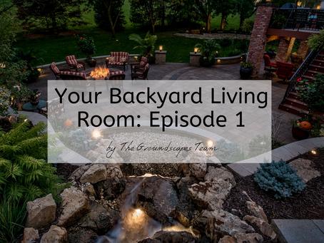Your Backyard Living Room: Episode 1