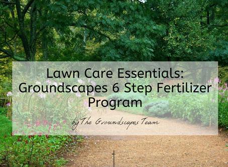 Lawn Care Essentials: Groundscapes 6 Step Fertilizer Program