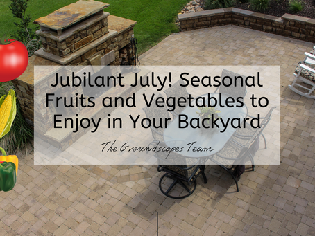 Jubilant July! Seasonal Fruits and Vegetables to Enjoy in Your Backyard