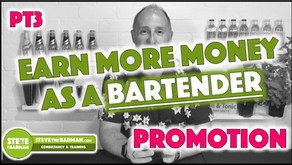 Earn More Money as a Bartender - Pt3; Promotion