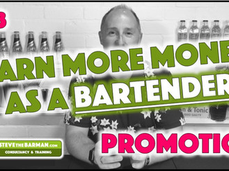 Earn More Money as a Bartender - Pt3; Promotion