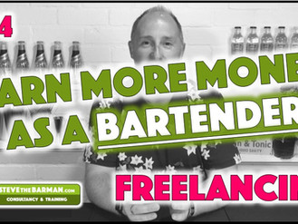 Earn More Money as a Bartender - Pt4; Freelancing