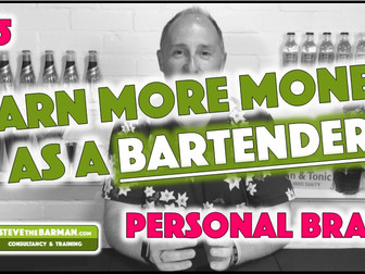 Earn More Money as a Bartender - Pt5; Building your Personal Brand
