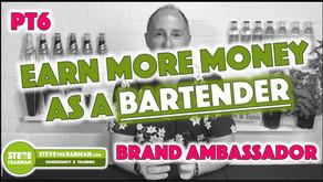 Earn More Money as a Bartender; Pt6; Brand Ambassador
