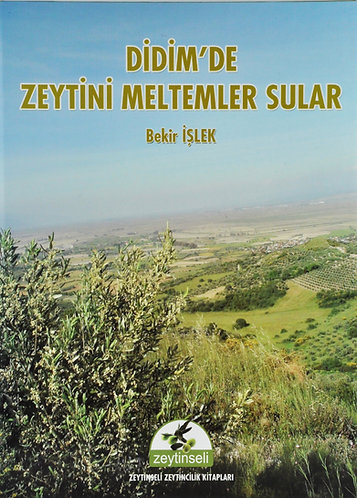 DİDİM'DE ZEYTİNİ MELTEMLER SULAR