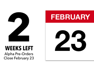 Alpha Pre-Orders Close in under 2 weeks