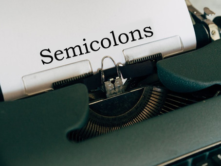 Punctuation Time! Semicolon Specifics
