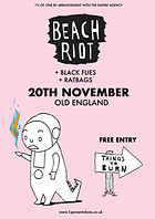 Beach Riot - Black Flies - Old England - Bristol - 1% of One