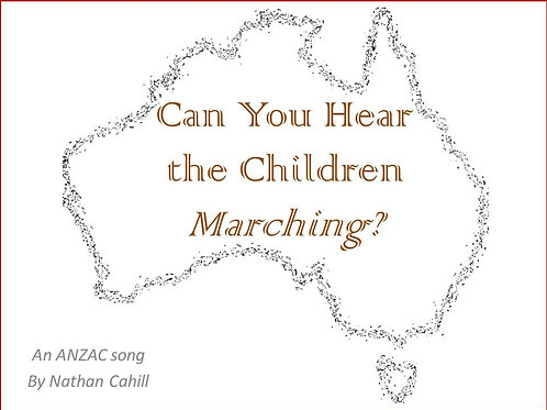 Can You Hear the Children Marching - ANZAC Day