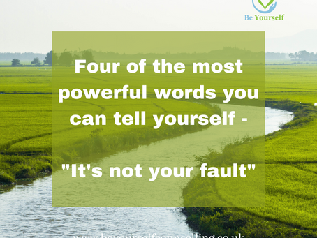 Remind yourself - It's Not Your Fault!