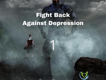 Fighting Back Against Depression - 1