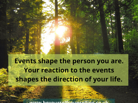 Have events made your life the way it is?