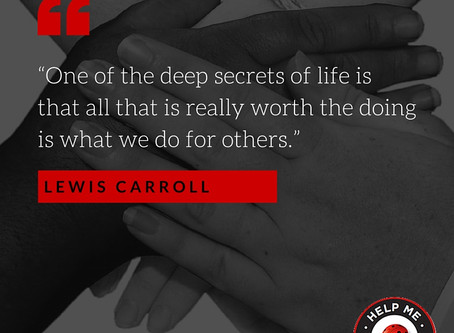 """""""One of the deep secrets of life is that all that is really worth the doing is what we do for others"""