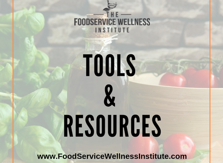 The Food Service Wellness Institute's Tools and Resources