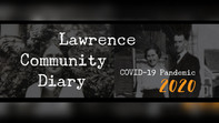 Lawrence Community Diary - COVID-19 Pandemic 2020 | Diario comunitario de Lawrence - COVID-19 Pandemia 2020