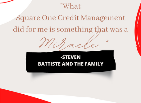 """What Square One Credit Management did for me is something that was a miracle."""
