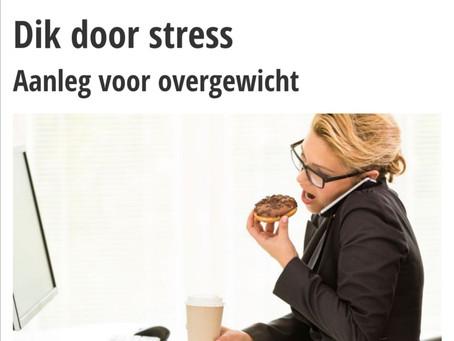 Dik door stress?