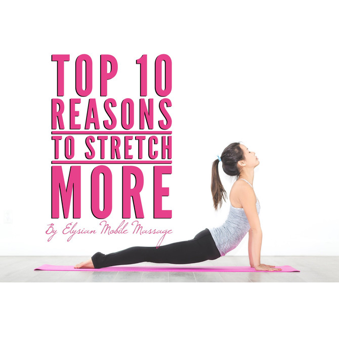 Top 10 Reasons to Stretch More