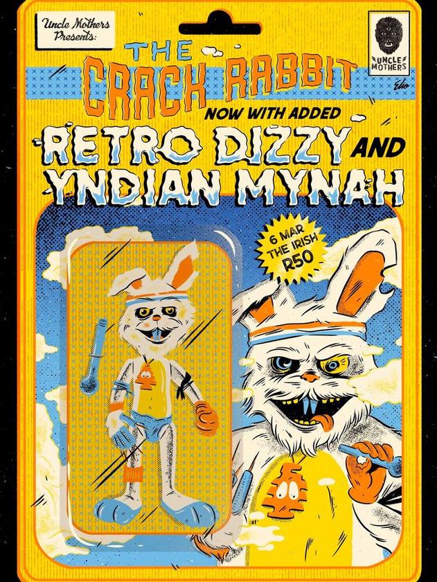 6 March Uncle Mothers - Crack Rabbit JHB