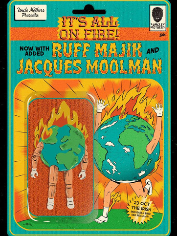 23 Oct Uncle Mothers - it's all on fire